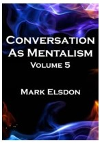 Conversation As Mentalism Vol 5 by Mark Elsdon