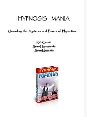 HYPNOSIS MANIA - Unmasking the Mysteries and Powers of Hypno