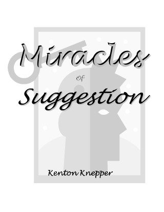 Kenton Knepper - Miracles of Suggestion