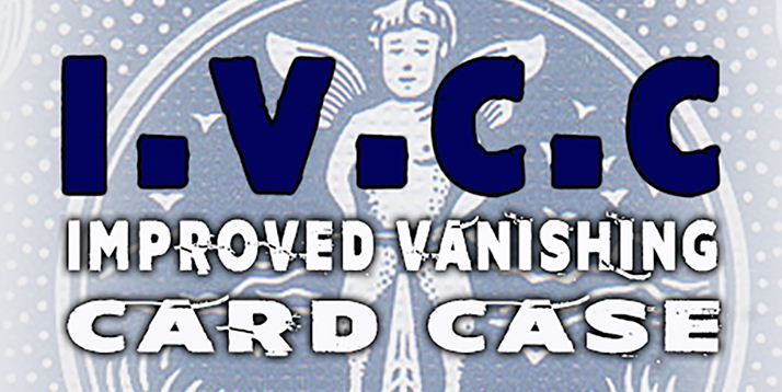 IVCC - Improved Vanishing Card Case by Matthew Johnson I.V.C.C