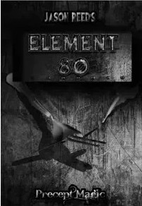 Element 80 by Jason Reed and Precept Magic