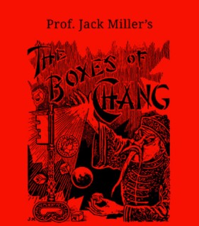 The Boxes of Chang By Jack Miller