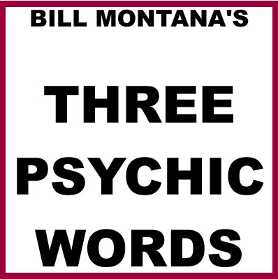 Bill Montana - Three Psychic Words