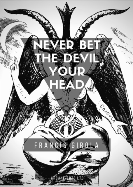 Never Bet The Devil Your Head by Francis Girola PDF