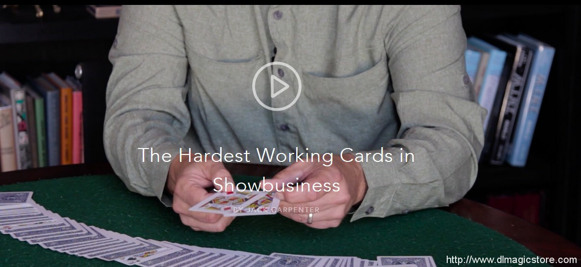 The Hardest Working Cards in Showbusiness BY JACK CARPENTER
