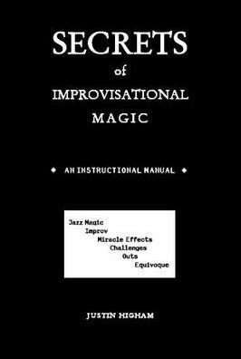 Justin Higham - Secrets of Improvisational Magic