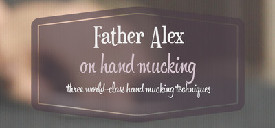 Father Alex - On Hand Mucking