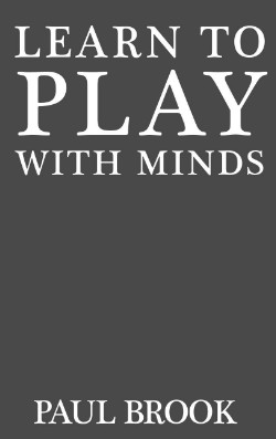 Learn to Play With Minds BY Paul Brook PDF