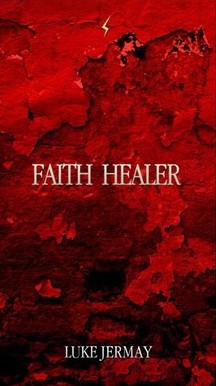 Luke Jermay - Faith Healer