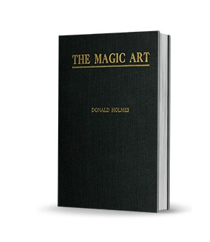 The Magic Art by Donald Holmes