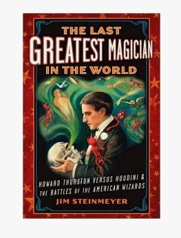 Jim Steinmeyer - The Last Greatest Magician in the World