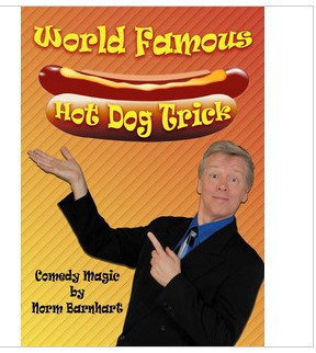 Norm Barnhart - World Famous Hot Dog Trick
