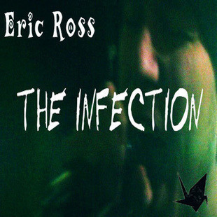 Eric Ross - The Infection