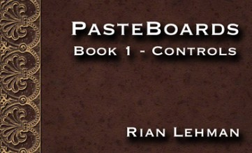 Pasteboards (Vol.1 controls) by Rian Lehman