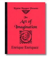 The Act Of Imagination by Enrique Enriquez and Kenton Knepper