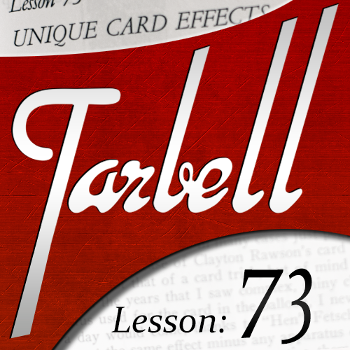 Tarbell 73: Unique Card Magic