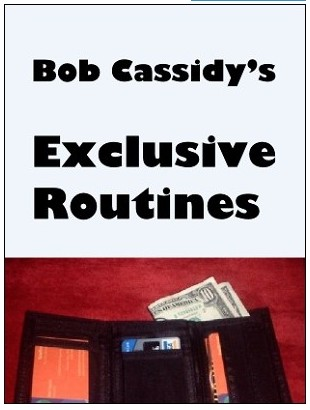 Bob Cassidy - Exclusive Routines