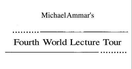 Michael Ammar - Fourth World Lecture Tour