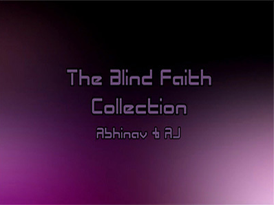 Abhinav & AJ - The Blind Faith Collection