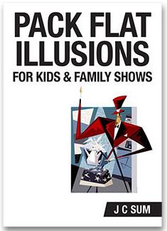 J C Sum - Pack Flat Illusions for Kids and Family Shows