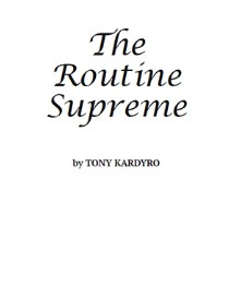The Routine Supreme by Tony Kardyro