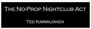 Ted Karmilovich - No-Prop Nightclub Act PDF