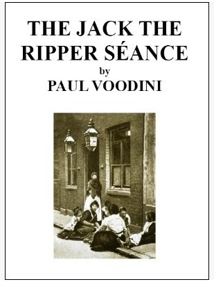 Paul Voodini - The Jack the Ripper Seance