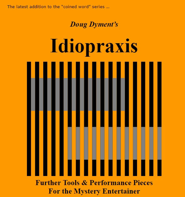 Idiopraxis by Doug Dyment