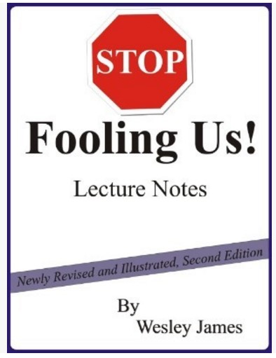 Wesley James - Stop Fooling Us Lecture Notes