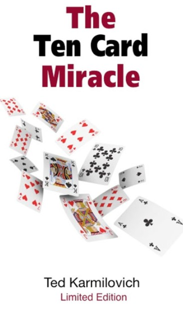 The Ten Card Miracle by Ted Karmilovich PDF