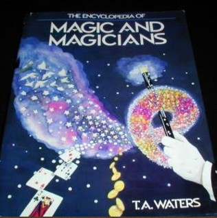 The encyclopedia of magic and magicians - Waters, T. A