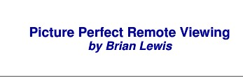 Brian Lewis - Picture Perfect Remote Viewing