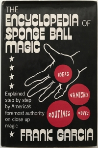 The Encyclopedia of Sponge Ball Magic by Frank Garcia