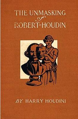 Harry Houdini - The Unmasking of Robert Houdin