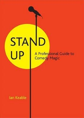 Ian Keable - Stand Up - A Professional Guide To Comedy Magic