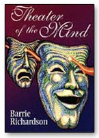 Theatre of the Mind by Barrie Richardson
