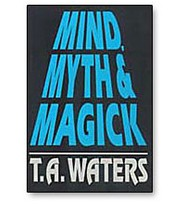 T.A. Waters - Mind, Myth and Magick (complete ebook)