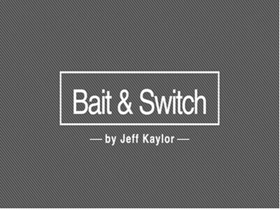 Bait & Switch by Jeff Kaylor