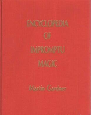 Martin Gardner - Encyclopedia of Impromptu Magic