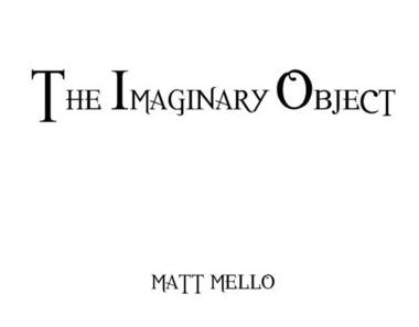 Matt Mello - The Imaginary Object