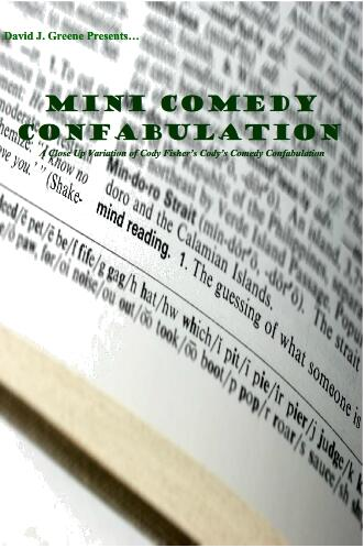 David J. Green's presents mini comedy confabulation
