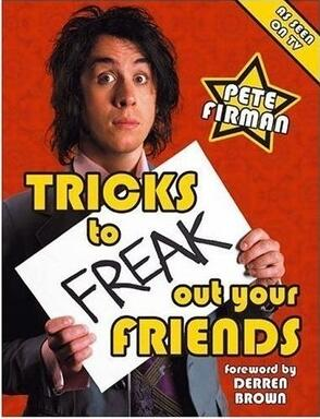 Pete Firman - Tricks to Freak Out Your Friends