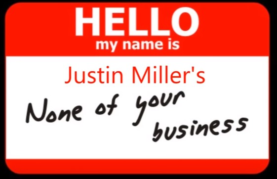 None of Your Business by Justin Miller