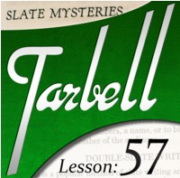 Tarbell 57: Slate Mysteries Part 2 (Instant Download)