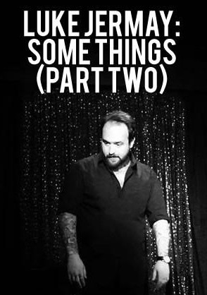 Luke Jermay: Some Things (Part Two)