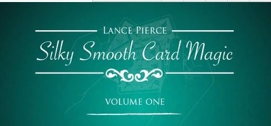 Lance Pierce - Silky Smooth Card Magic 1
