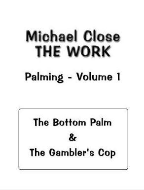 Michael Close - The Work Of Palming Volume 1