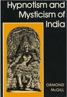 Ormond McGill - Hypnotism And Mysticism Of India