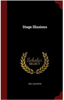 Stage Illusions by Will Goldston