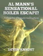 Al Mann's Sensational Boiler Escape by Devin Knight & Al Mann